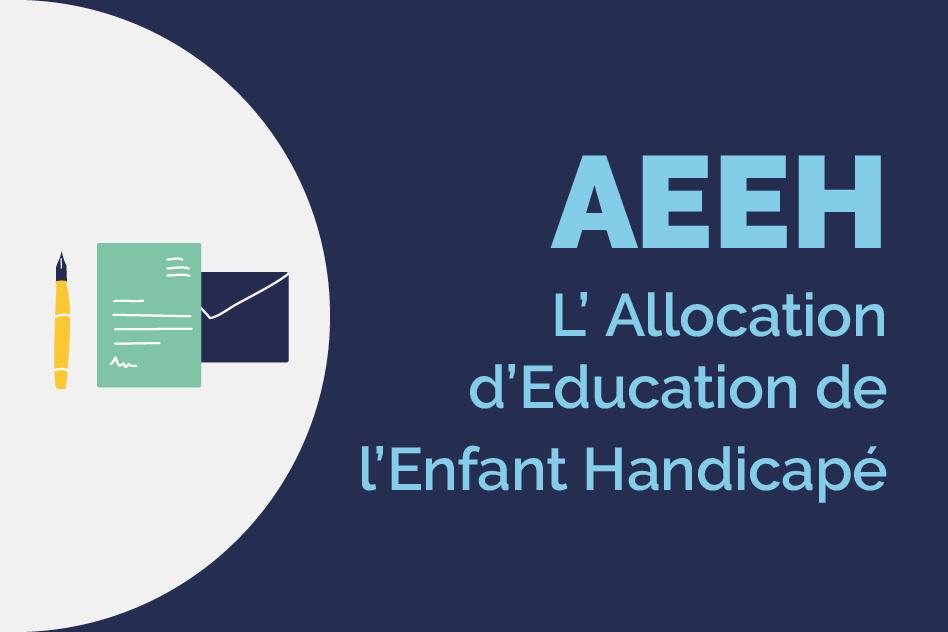 L'Allocation d'Education de l'Enfant Handicapé (AEEH) | Enfant Différent